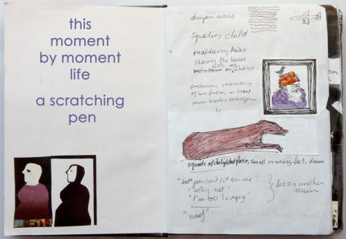 this moment by moment/life/scratching pen